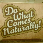 Do What Comes Naturally