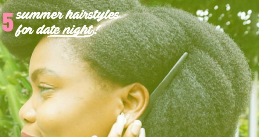 Five Natural Hairstyles Perfect for Summer Dates