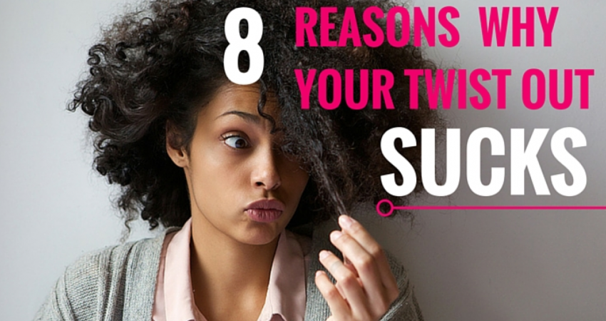8 Reasons Why Your Twist Out Failed